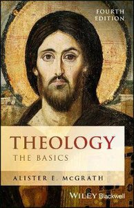 Theology: The Basics (4th Edition)