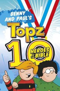 Benny and Pauls Topz 10 Heroes of the Bible (Topz Series)