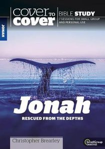 Jonah: Rescued From the Depths (Cover To Cover Bible Study Guide Series)