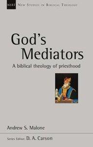 Gods Mediators: A Biblical Theology of Priesthood (New Studies In Biblical Theology Series)