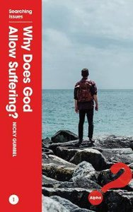 Why Does God Allow Suffering? (Searching Issues Chapter Series)