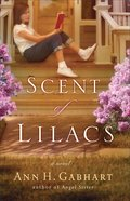 The Scent of Lilacs (#01 in The Heart Of Hollyhill Series)