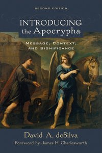 Introducing the Apocrypha: Message, Context and Significance (Second Edition)