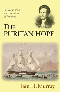 The Puritan Hope: Revival and the Interpretation of Prophecy