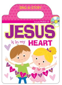 Sing-A-Story Book: Jesus is in My Heart (With Cd)