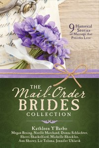 The Mail-Order Brides Collection:9 Historical Stories of Marriage That Precedes Love