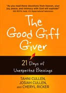 God is a Good Gift Giver:21 Days Of Unexpected Blessings