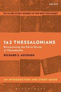 1 & 2 Thessalonians: Encountering the Christ Group At Thessalonike (T&t Clark Study Guides Series)