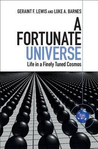 A Fortunate Universe: Life in a Finely-Tuned Cosmos