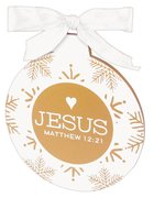 Christmas Gold and White Ornament: Jesus (Matthew 12:21)