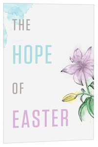 Hope of Easter, the (ESV) (Pack Of 25)