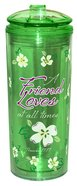 Flip Top Tumbler: A Friend Loves At All Times...Green (Proverbs 17:17)