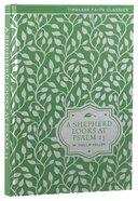 A Shepherd Looks At Psalms 23 (Illustrated) (Timeless Faith Classics Series)
