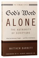 The Gods Word Alone - Authority Of Scripture (The Five Solas Series)