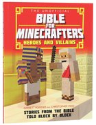 Unofficial Bible For Minecrafters, The: Heroes And Villains