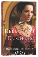 The Reluctant Duchess (#02 in Ladies Of The Manor Series)