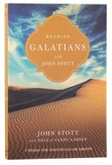 Reading Galatians With John Stott (Reading The Bible With John Stott Series)