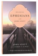 Reading Ephesians With John Stott (Reading The Bible With John Stott Series)