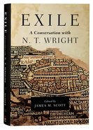 Exile: A Conversation With N T Wright