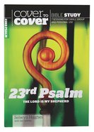 23Rd Psalm - the Lord is My Shepherd (Cover To Cover Bible Study Guide Series)