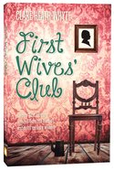 First Wives Club: Twenty-First Century Lessons From the Lives of Sixteenth Century Women