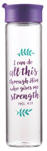 Water Bottle Clear Glass: I Can Do All This Through...Purple/Floral (Phil 4:13)