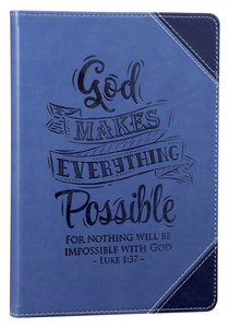 Leather Lux Journal: God Makes Everything Possible, Luke 1:37