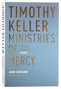 Ministries of Mercy: Learning to Care Like Jesus (Fully Reworked)
