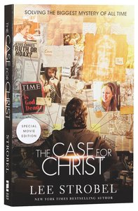 The Case For Christ: A Journalists Personal Investigation of the Evidence For Jesus (Movie Edition)