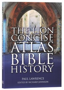 The Lion Concise Atlas of Bible History