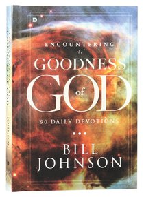 Encountering the Goodness of God:90 Daily Devotions