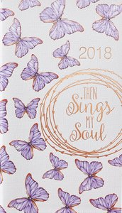 2018 Small Daily Planner: Then Sings My Soul