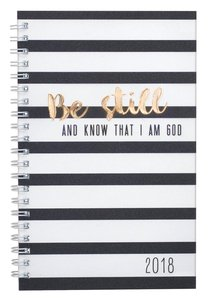 2018 12-Month Daily Planner: Be Still and Know That I Am God