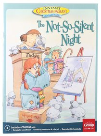 The Not-So-Silent-Night:: An Instant Christmas Pageant