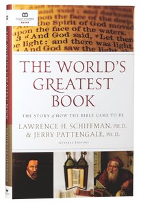 The Worlds Greatest Book: The Story of How the Bible Came to Be