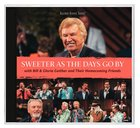 Sweeter as the Days Go By (Gaither Gospel Series)