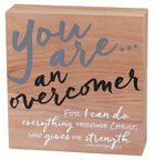 Wood Plaque: You Are An Overcomer (Phil 4:13)
