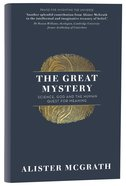 The Great Mystery: Science, God And the Human Quest For Meaning