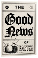 Good News of Easter, The ESV (Pack of 25)