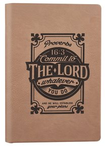 Engraved Journal: Commit to the Lord, Whatever You Do, Beige (Proverbs 16:3)