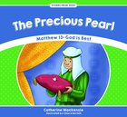 Precious Pearl, The: Matthew 13: God is Best (Stories From Jesus Series)