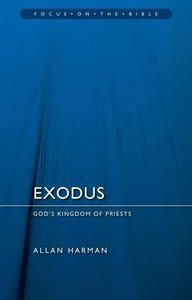 Exodus: Gods Kingdom of Priests (Focus On The Bible Commentary Series)
