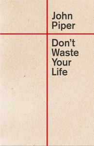 Dont Waste Your Life