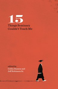 15 Things Seminary Couldnt Teach Me