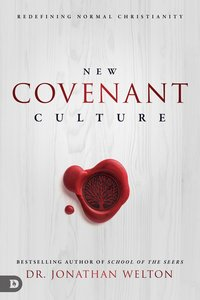 New Covenant Culture: Redefining Normal Christianity