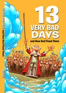 13 Very Bad Days (Small Group Solutions For Kids Series)