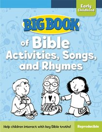 Big Book of Bible Activities, Songs, and Rhymes For Early Childhood (Reproducible)