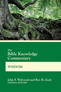 Wisdom (Bible Knowledge Commentary Series)