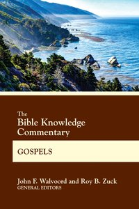 Gospels (Bible Knowledge Commentary Series)