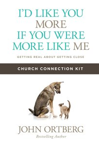 Id Like You More If You Were More Like Me (Church Connection Kit)